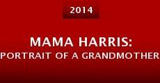 Mama Harris: Portrait of a Grandmother (2014) stream