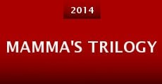 Mamma's Trilogy (2014) stream
