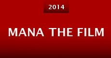 Mana the Film (2014) stream