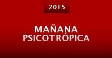 Mañana Psicotrópica (2015) stream