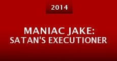 Maniac Jake: Satan's Executioner (2014) stream