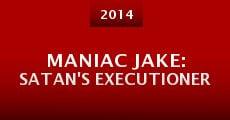 Película Maniac Jake: Satan's Executioner