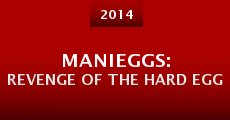Película Manieggs: Revenge of the Hard Egg