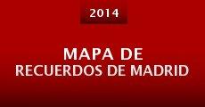 Película Mapa de recuerdos de Madrid