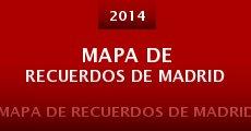 Película Mapa de Recuerdos de Madrid (La película)