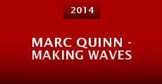 Marc Quinn - Making Waves (2014) stream