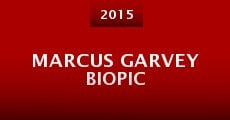 Marcus Garvey Biopic (2015) stream