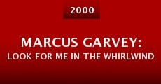 Película Marcus Garvey: Look for Me in the Whirlwind