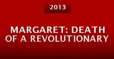 Margaret: Death of a Revolutionary (2013) stream