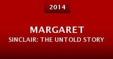 Margaret Sinclair: The Untold Story (2014) stream