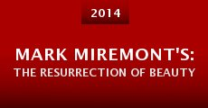 Mark Miremont's: The Resurrection of Beauty (2014)