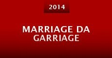 Marriage Da Garriage