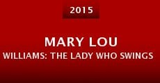 Película Mary Lou Williams: The Lady Who Swings the Band