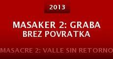 Película Masaker 2: Graba brez povratka