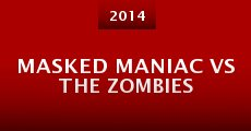 Masked Maniac Vs the Zombies (2014) stream