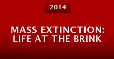 Mass Extinction: Life at the Brink (2014) stream