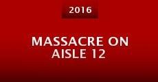 Massacre on Aisle 12 (2015) stream