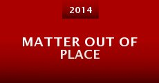 Matter Out of Place (2014) stream