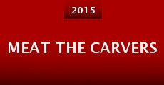 Meat the Carvers (2015) stream