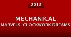 Mechanical Marvels: Clockwork Dreams (2013) stream