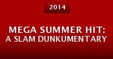 Mega Summer Hit: A Slam Dunkumentary (2014)