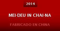 Película Mei-deu in Chai-na