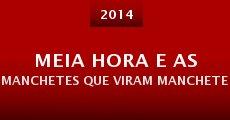 Meia Hora e as manchetes que viram manchete (2015) stream