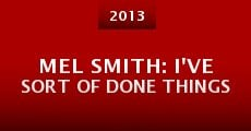 Mel Smith: I've Sort of Done Things