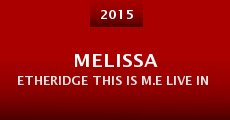 Melissa Etheridge This Is M.E Live in LA (2015) stream