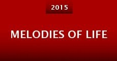 Melodies of Life (2015) stream