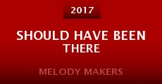 Melody Makers Aka Should Have Been There (2015) stream