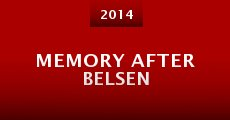 Memory After Belsen (2014) stream
