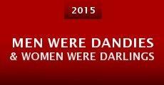 Men Were Dandies & Women Were Darlings (2015) stream