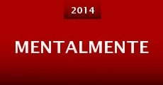 Mentalmente (2014) stream