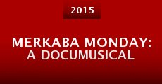Película Merkaba Monday: A Documusical