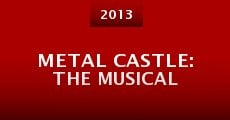 Película Metal Castle: The Musical