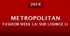 Película Metropolitan Fashion Week LA: SUR Lounge Live - 2014