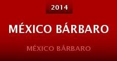 Película México Bárbaro