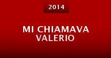 Película Mi Chiamava Valerio
