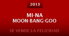 Mi-na moon-bang-goo (2013) stream