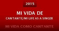 Mi Vida De Cantante/Mi Life As a Singer (2015)