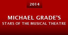 Película Michael Grade's Stars of the Musical Theatre