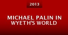 Michael Palin in Wyeth's World (2013) stream