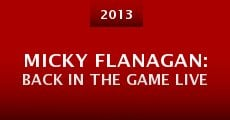 Película Micky Flanagan: Back in the Game Live
