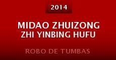Película Midao Zhuizong Zhi Yinbing Hufu
