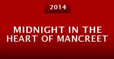 Midnight in the Heart of Mancreet (2014) stream