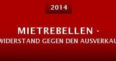 Mietrebellen - Widerstand gegen den Ausverkauf der Stadt (2014) stream