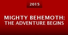 Película Mighty Behemoth: The Adventure Begins
