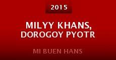 Milyy Khans, dorogoy Pyotr (2015)