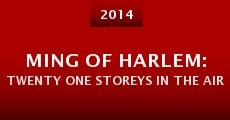 Ming of Harlem: Twenty One Storeys in the Air (2014) stream